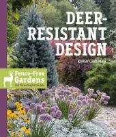 Deer-resistant design : fence-free gardens that thrive despite the deer
