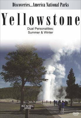 Yellowstone : dual personalities : spring & winter