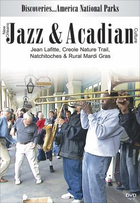 New Orleans jazz & Acadian culture.