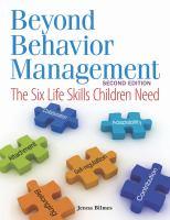 Beyond behavior management : the six life skills children need