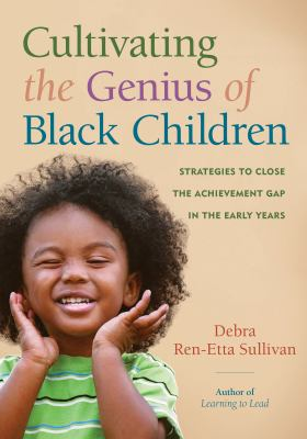 Cultivating the genius of Black children :