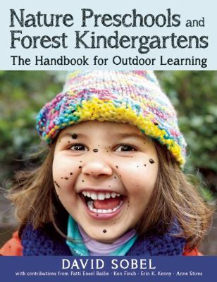 Nature preschools and forest kindergartens :