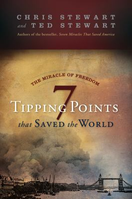 The miracle of freedom : 7 tipping points that saved the world