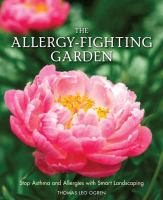 The allergy-fighting garden : stop asthma and allergies with smart landscaping