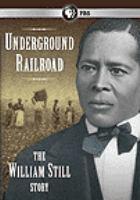 Underground railroad : the William Still story