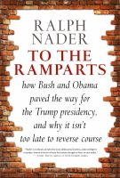 To the ramparts : how Bush and Obama paved the way for the Trump presidency, and why it isn't too late to reverse course