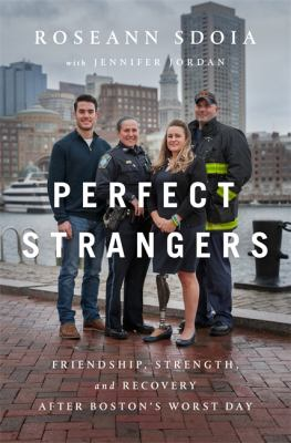 Perfect Strangers: Friendship, Strength, and Recovery After Bosto