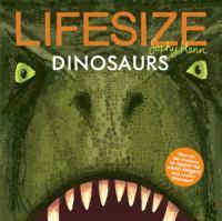 Lifesize : dinosaurs and prehistoric creatures