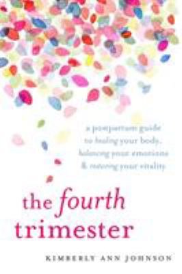 The fourth trimester : by Johnson, Kimberly Ann,