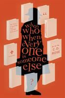 Who's who when everyone is someone else : a novel