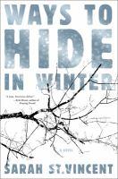 Ways to hide in winter : a novel