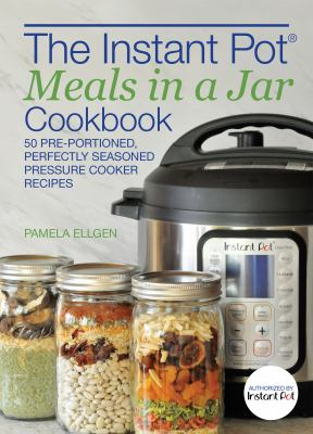 The Instant Pot Meals in a Jar Cookbook