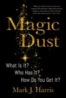 Magic dust : What is it Who has it How do you get it
