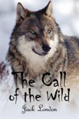 The call of the wild by London, Jack,