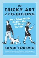 The tricky art of co-existing : how to behave decently no matter what life throws your way