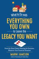 What to Do With Everything You Own to Leave the Legacy You Want