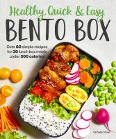 Healthy, Quick & Easy Bento Box