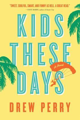 Kids these days : a novel