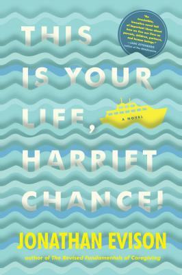 This is your life, Harriet Chance! : a novel