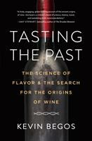 Tasting the past : the science of flavor & the search for the original wine grapes