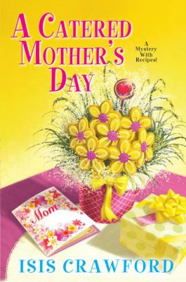A catered mother's day : a mystery with recipes