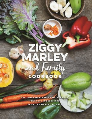 Ziggy Marley and family cookbook :