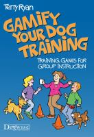 Gamify your dog training : dog training games for group instruction