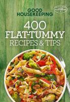 Good Housekeeping 400 flat tummy recipes & tips