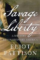 Savage liberty : a mystery of revolutionary America