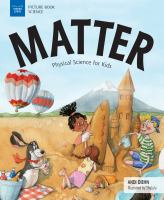 Matter : physical science for kids