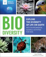 Biodiversity : explore the diversity of life on Earth : with environmental science activities for kids