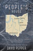 The people's house : a Jack Sharpe political thriller