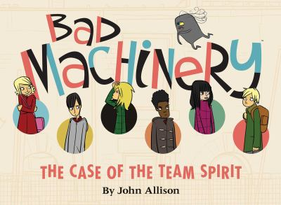 Bad machinery.  [1], The case of the team spirit