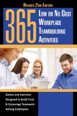 365 no or low cost workplace teambuilding activities : games and