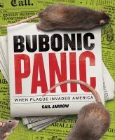Bubonic panic : when plague invaded America