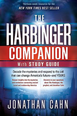 The Harbinger companion with study guide : decode the mysteries and respond to the call that can change America's future - and yours