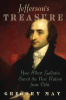 Jefferson's treasure : how Albert Gallatin saved the new nation from debt