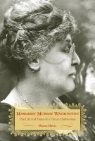 Margaret Murray Washington: The Life and Times of a Career Clubwoman