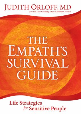The empath's survival guide : life strategies for sensitive peopl