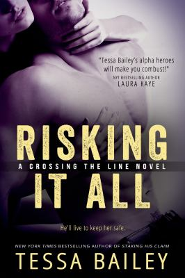 Risking it all : a crossing the line novel