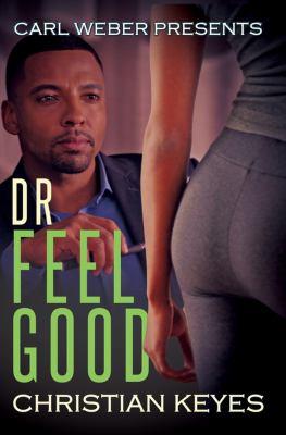 Carl Weber presents : Dr. Feelgood