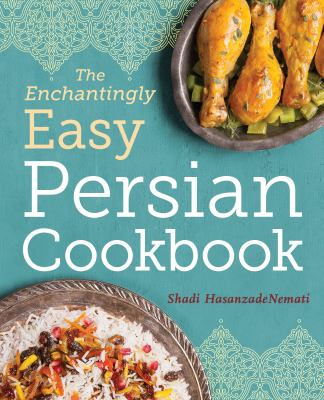 The enchantingly easy Persian cookbook :