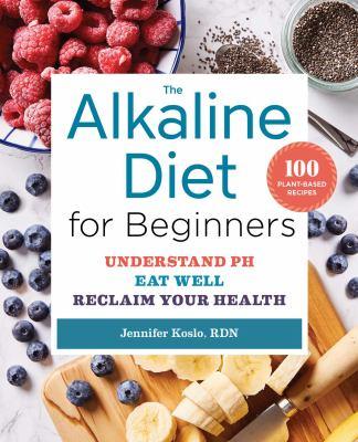 The alkaline diet for beginners :