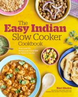 The easy Indian slow cooker cookbook : prep-and-go restaurant favorites to make at home