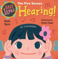 Baby loves the five senses : hearing!