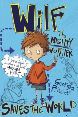 Wilf the Mighty Worrier saves the World