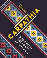 Carpathia : food from the heart of Romania