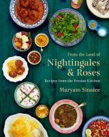 From the land of nightingales & roses : recipes from the Persian kitchen