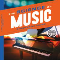 The science of music : discovering sound
