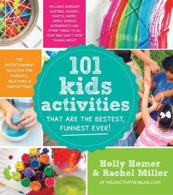 101 kids activities that are the bestest, funnest ever! :